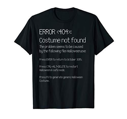 404 Fehler Shirt Kostüm -  FEHLER 404: KOSTÜM NICHT GEFUNDEN Easy DIY Halloween Kostüm T-Shirt