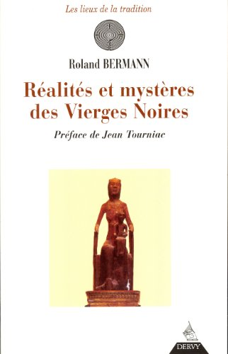Réalités et mystères des Vierges Noires par Roland Bermann