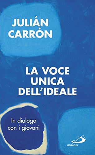La voce unica dell'ideale: In dialogo con i giovani