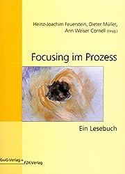 Focusing im Prozess: Ein Lesebuch