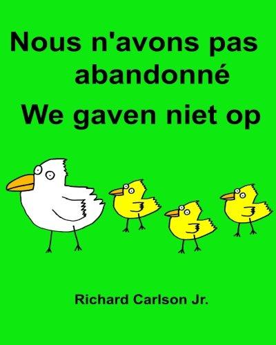 Nous n'avons pas abandonné We gaven niet op : Livre d'images pour enfants Français-Néerlandais (Édition bilingue) (www.rich.center)