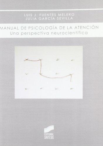 Manual de psicología de la atención: una perspectiva neurocientífica (Biblioteca de psicología)