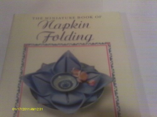 The Miniature Book of Napkin Folding by Karen Lansdown (2003-11-28)