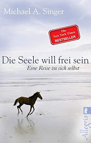 Die Seele will frei sein (Bücher Von Singer)