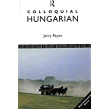 Colloquial Hungarian: A Complete Language Course (Colloquial Series)