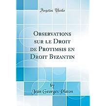 Observations sur le Droit de Protimsis en Droit Byzantin (Classic Reprint)