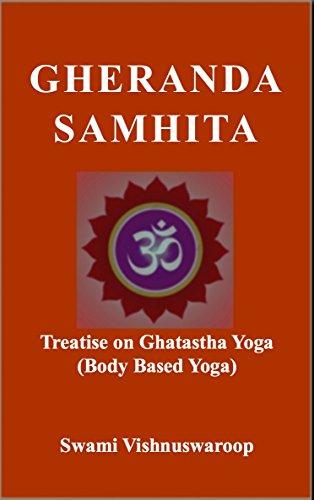 Gheranda Samhita: Treatise on Ghatastha Yoga (Body Based ...