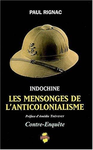 Indochine, les mensonges de l'anticolonialisme : contre-enquête