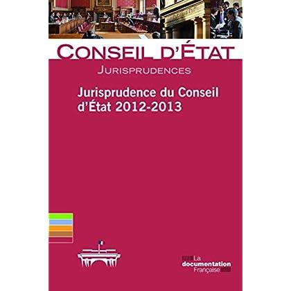 Jurisprudence du Conseil d'Etat 2012-2013 (Jurisprudences t. 1)