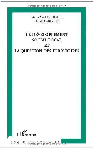 Le développement social local et la question des territoires (Logiques sociales) par Pierre-Noël Denieuil