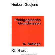 Pädagogisches Grundwissen: Überblick-Kompendium-Studienbuch