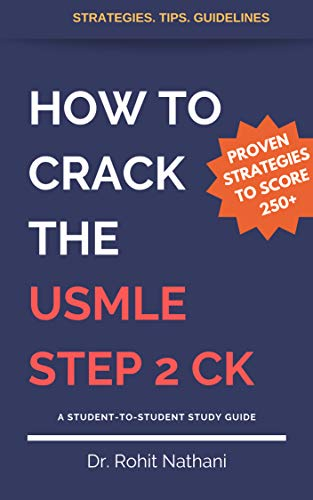How to Crack the USMLE STEP 2 CK: Proven strategies to score 250+ on the USMLE Step 2 CK (English Edition)