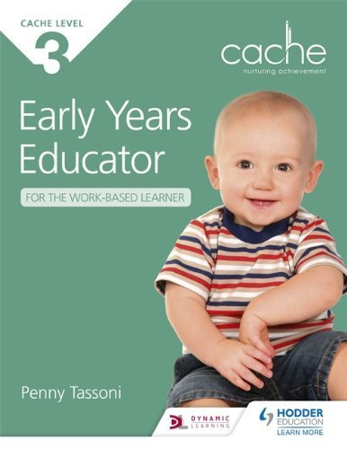 CACHE Level 3 Early Years Educator for the Work-Based Learner by Tassoni, Penny (2014) Paperback