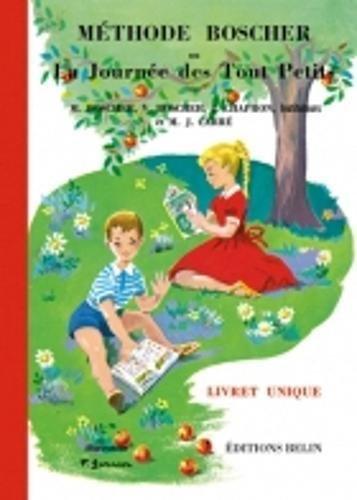 Méthode Boscher ou La journée des tout-petits : Lecture écriture calcul par V. Boscher