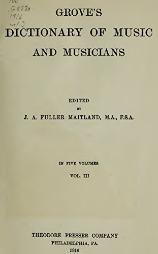 Grove's Dictionary of Music and Musicians (Volume III) (English Edition)