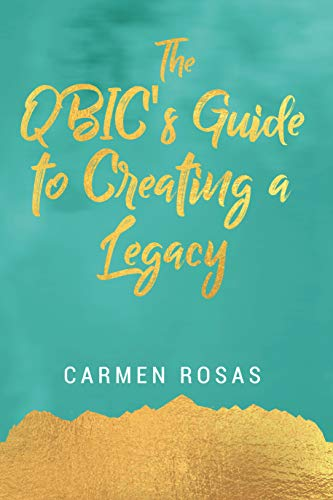 The QBIC's Guide to Creating a Legacy (English Edition)