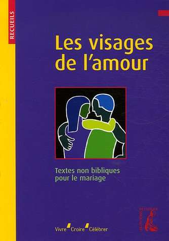 Les visages de l'amour : Recueil de textes non bibliques pour le mariage par Paul Evdokimov