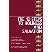The Twelve Steps to Holiness and Salvation