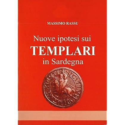 Nuove Ipotesi Sui Templari In Sardegna
