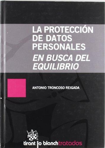 La Protección de Datos Personales . En Busca del Equilibrio