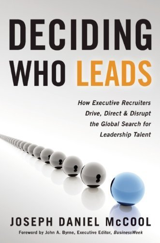Deciding Who Leads: How Executive Recruiters Drive, Direct, and Disrupt the Global Search for Leadership Talent by Joseph Daniel McCool (2008-02-20) (2 Direct Drive)