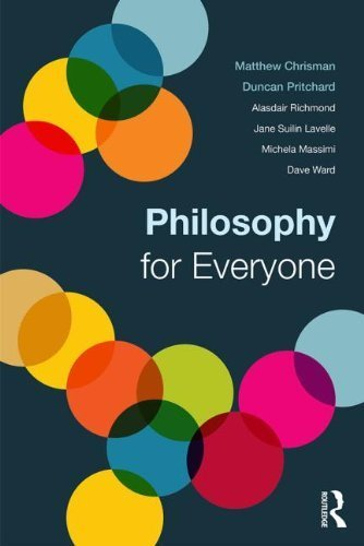 Philosophy for Everyone by Chrisman, Matthew Published by Routledge (2013) Paperback