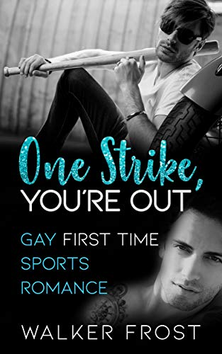 One Strike, You're Out: Gay First Time Sports Romance (English Edition) -