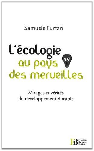 L'écologie au pays des merveilles : Mirages et vérités du développement durable