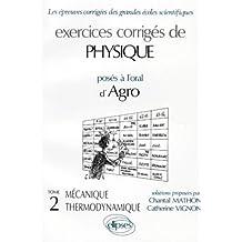 Exercices corrigés de physique (posés à l'oral d'Agro), tome 2 : Thermodynamique - Mécanique