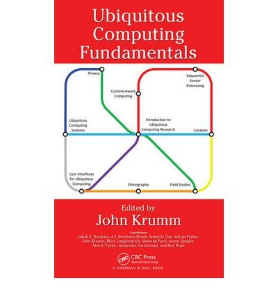 [(Ubiquitous Computing Fundamentals)] [ Edited by John Krumm ] [September, 2009]