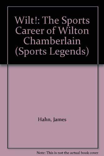 Wilt!: The Sports Career of Wilton Chamberlain (Sports Legends)