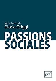 Passions sociales par Gloria Origgi