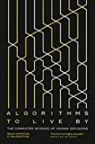 #2: Algorithms to Live By: The Computer Science of Human Decisions