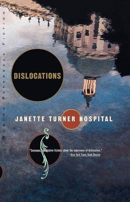 [Dislocations] (By: Janette Turner Hospital) [published: August, 1990]