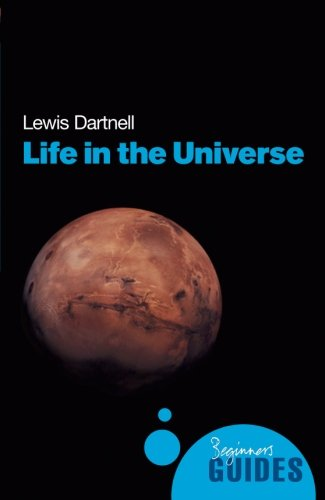 Life in the Universe: A Beginner's Guide (Beginner's Guides)