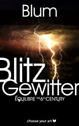 Blitzgewitter: Équilibre The 6th Century