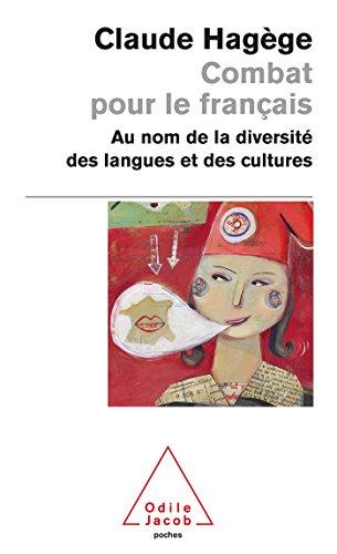 Combat pour le franais: Au nom de la diversit des langues et des cultures
