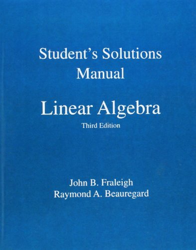 Student Solution Manual for Linear Algebra by John B. Fraleigh (1995-02-10)