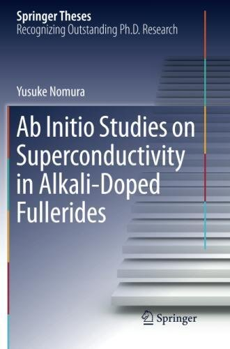 AB Initio Studies on Superconductivity in Alkali-Doped Fullerides (Springer Theses)