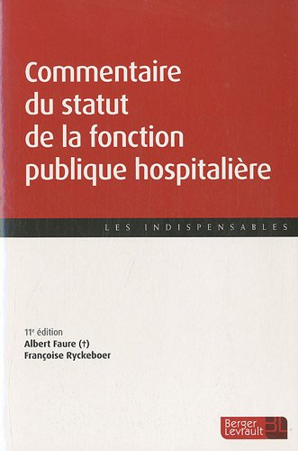Commentaire du statut de la fonction publique hospitalière par Albert Faure, Françoise Ryckeboer