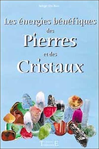 Les énergies bénéfiques des Pierres et des Cristaux par Serge Da Ros