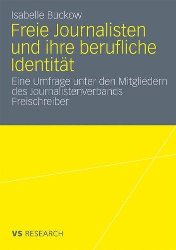 nd Ihre Berufliche Identität: Eine Umfrage unter den Mitgliedern des Journalistenverbands Freischreiber (German Edition) (Insel Freie Presse)
