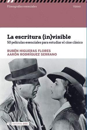 Escritura (in)visible. 50 películas esenciales para estudiar el cine clásico (Filmografías Esenciales)