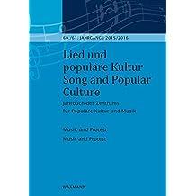 Lied und populäre Kultur / Song and Popular Culture 60/61 (2015/2016): Jahrbuch des Zentrums für Populäre Kultur und Musik 60./61. Jahrgang - 2015/2016. Musik und Protest Music and Protest