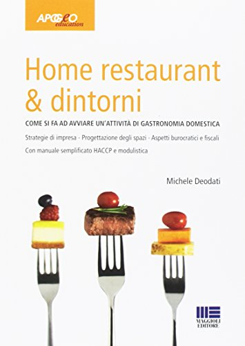 Home restaurant & dintorni. Come si fa ad avviare un'attività di gastronomia domestica