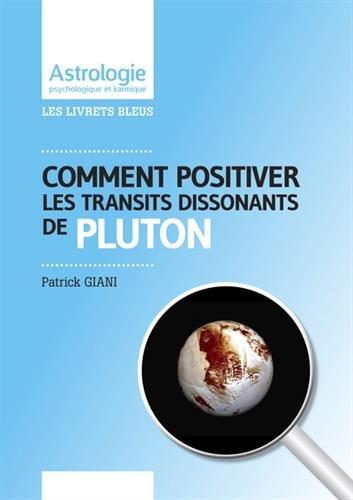 Comment positiver les transits dissonants de Pluton