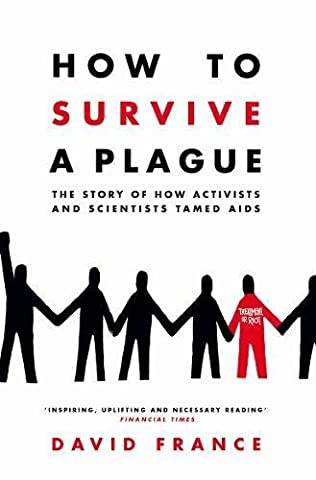 How to Survive a Plague: The Story of How Activists