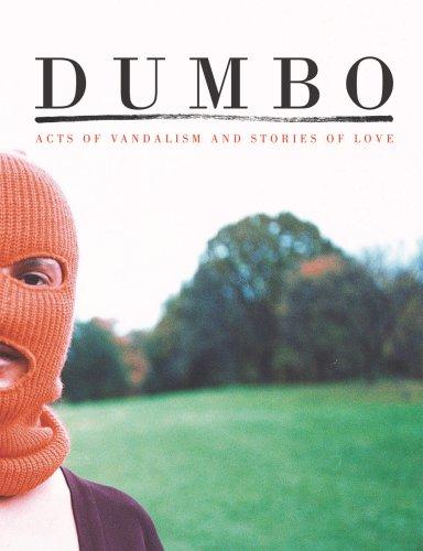 Dumbo. Acts of vandalism and stories of love. Ediz. italiana e inglese