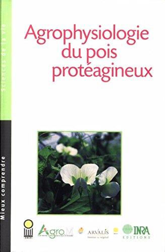 Agrophysiologie du pois protéagineux (Mieux comprendre - Sciences de la vie) par Isabelle Chaillet