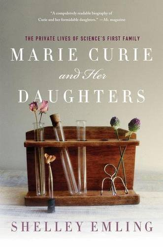 Marie Curie and Her Daughters: The Private Lives of Science's First Family by Shelley Emling (2013-09-10)